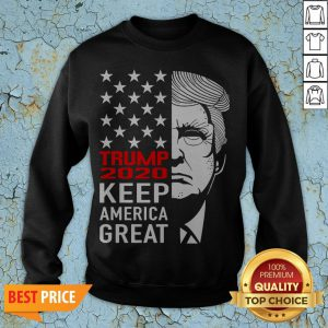 Trump 2020 Keep America Great Sweatshirt