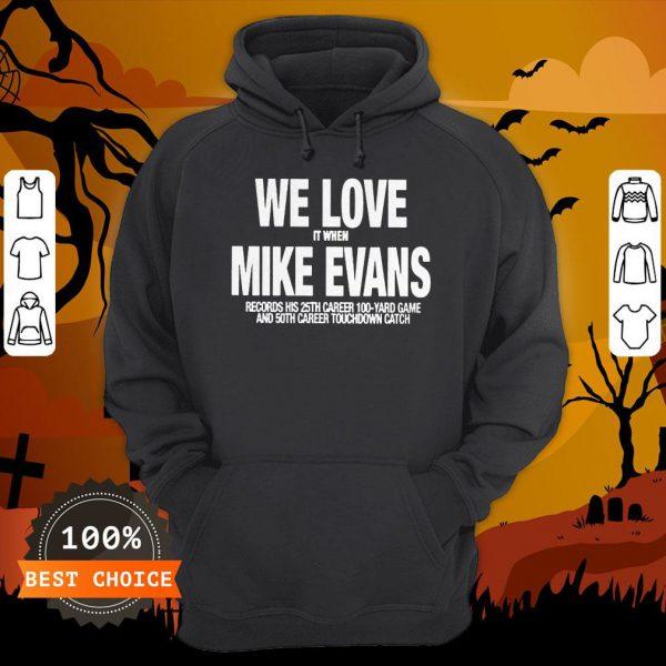 We Love It When Mike Evans Unisex HoodieWe Love It When Mike Evans Unisex Hoodie