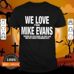 We Love It When Mike Evans Unisex Shirt