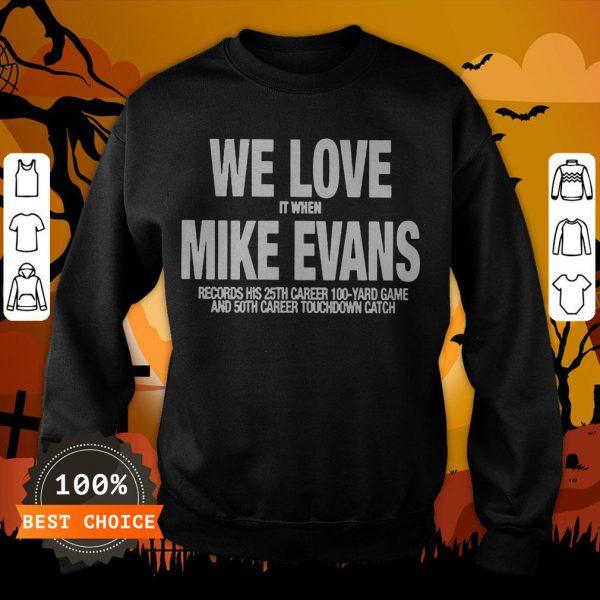 We Love It When Mike Evans Unisex Sweatshirt
