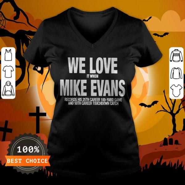 We Love It When Mike Evans Unisex V-neck