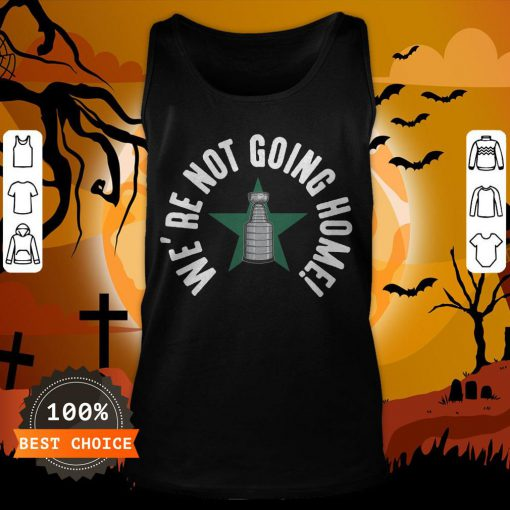 We're Not Going Home T-Tank Top