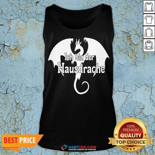 Awesome Dragon Ich Bin Der Hausdrache Tank Top - Design By Habittees.com