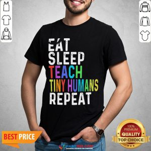 Awesome Eat Sleep Teach Tiny Humans Repeat Shirt - Design By Habittees.com