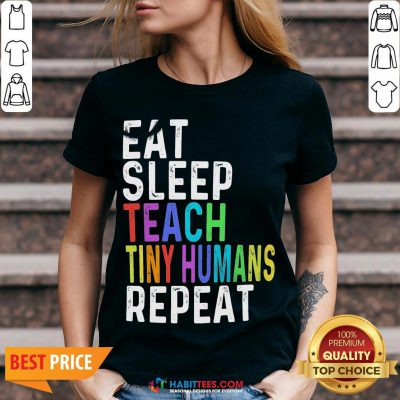 Awesome Eat Sleep Teach Tiny Humans Repeat V-neck - Design By Habittees.com