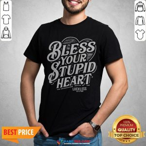 Bless Your Stupid Heart Shirt