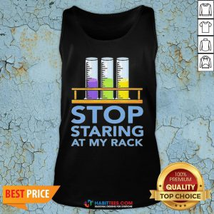 Chemistry Stop Staring At My Rack 2020 Tank Top