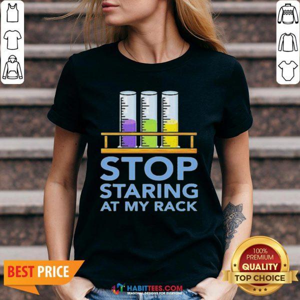 Chemistry Stop Staring At My Rack 2020 V-neck