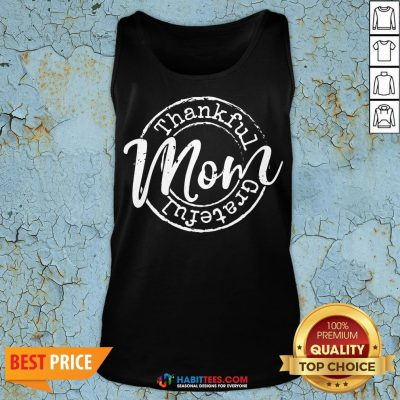 Cute Thankful Grateful Mom Woman Thanksgiving Tank Top - Design By Habittees.com