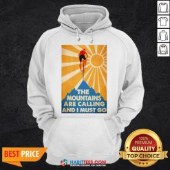 Cycling The Moutains Are Calling And I Must Go Hoodie