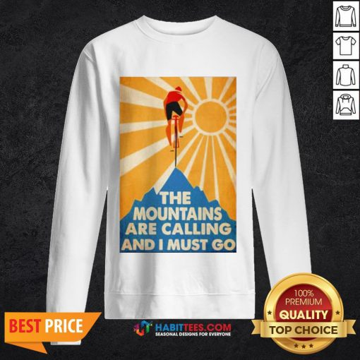Cycling The Moutains Are Calling And I Must Go Sweatshirt