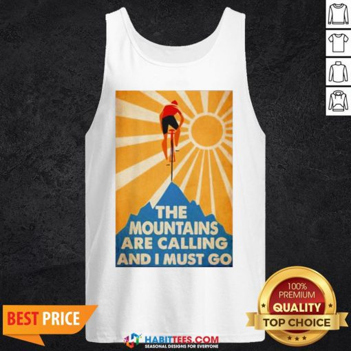 Cycling The Moutains Are Calling And I Must Go Tank Top