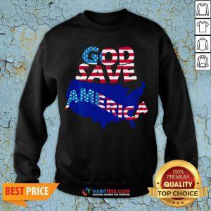 Funny God Save America Patriotic American Flag Sweatshirt - Design By Habittees.com