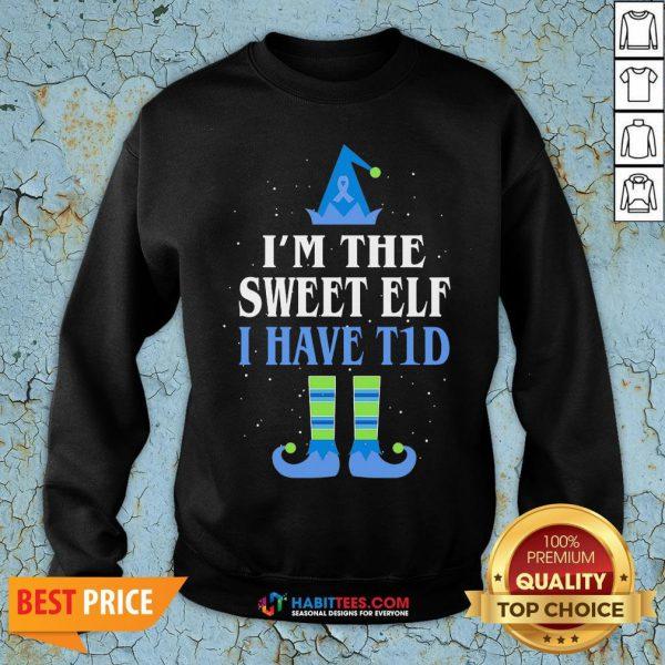 Funny I'm The Sweet Elf I Have Tid Christmas Sweatshirt - Design By Habittees.com