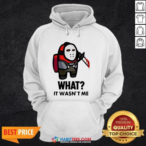 Funny Among Us What It Wasn't Me Hoodie