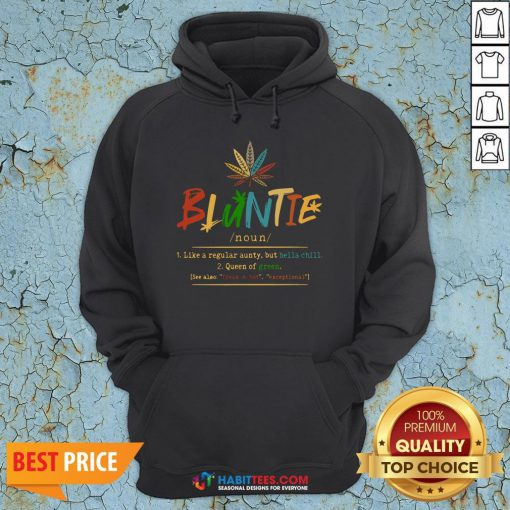 Weed Bluntie Like A Regular Aunty But Hella Chill Queen Of Green Hoodie- Design by Habittees.com