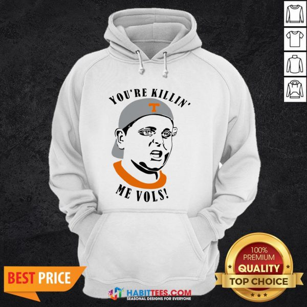 Tennessee V- Design by Habittees.comolunteers You're Killin' Me Vols Hoodie