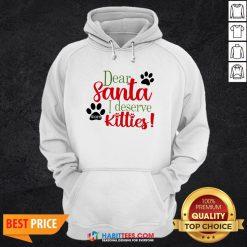 Good Dear Santa I Deserve Kitties Hoodie- Design by Habittees.com