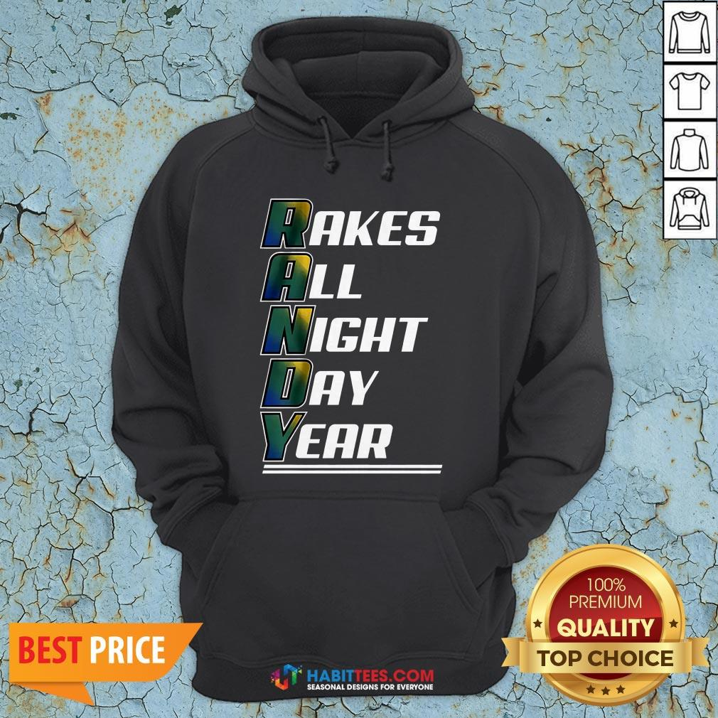 Randy Rakes All Night Day Year Hoodie- Design by Habittees.com