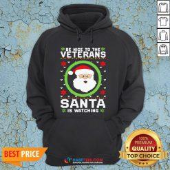 Be Nice To The Veteran Santa Is Watching Ugly Christmas Hoodie- Design by Habittees.com