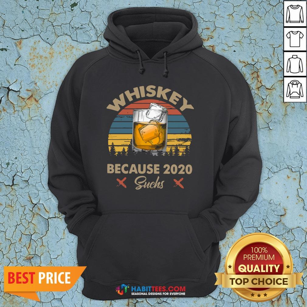 Pretty Whiskey Because 2020 Suchs Vintage Retro Hoodie- Design by Habittees.com