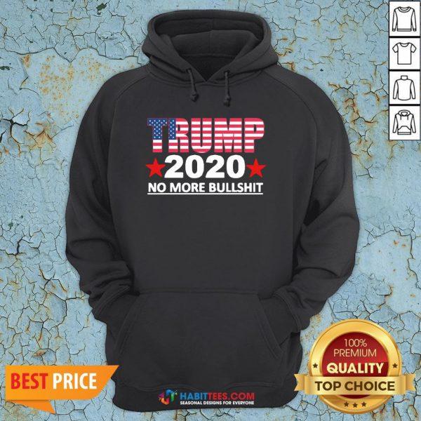 Official Trump 2020 No More Bullshit Hoodie