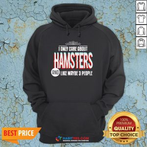 Awesome I Only Care And Obsessed About Hamsters Pet Animal Hoodie