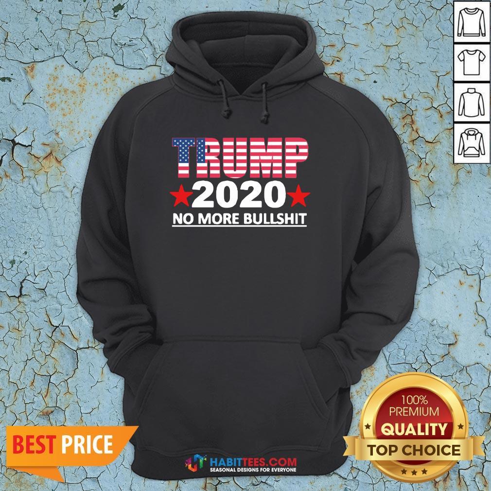 Official Trump 2020 No More Bullshit Hoodie - Design by Habittees.com