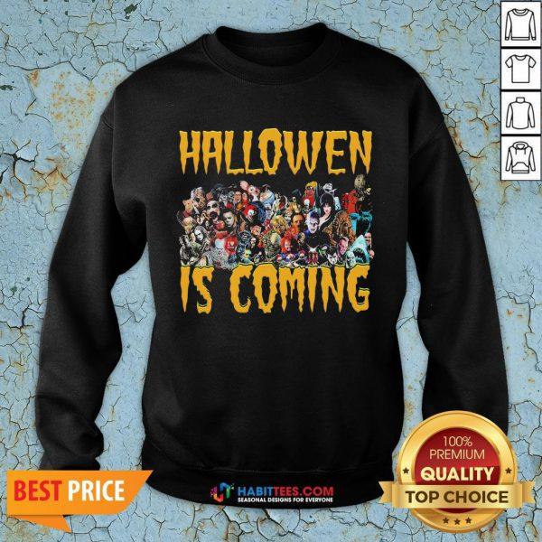 Horror Character Halloween Is Coming Sweatshirt