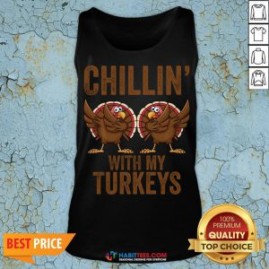 Hot Chillin With My Turkeys Funny Thanksgiving Gift Turkey Tank Top - Design By Habittees.com