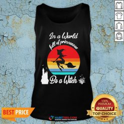 In A World Full Of Princesses Be A Witch Vintage Tank Top