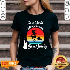 In A World Full Of Princesses Be A Witch Vintage V-neck