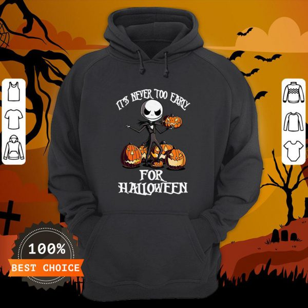Its Never Too Early For Jack Pumpkin Halloween Hoodie