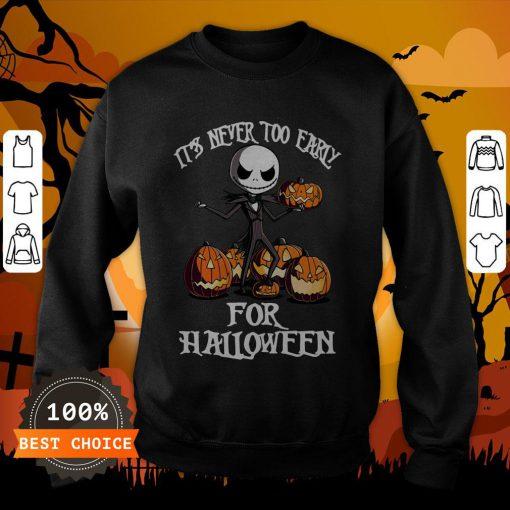 Its Never Too Early For Jack Pumpkin Halloween Sweatshirt