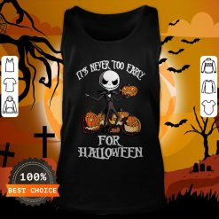 Its Never Too Early For Jack Pumpkin Halloween Tank Top