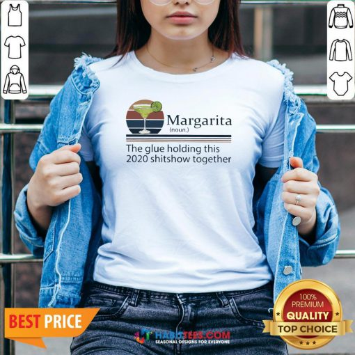 Margarita The Glue Holding This 2020 Shitshow Together V-neck