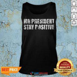 Mr President Stay Positive Trump Covid Tank Top