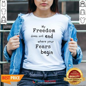 My Freedom Does Not End Where Your Fears Begin V-neck