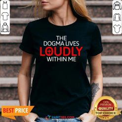 Nice The Dogma Lives Loudly Within Me V-neck