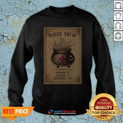 Nurse Brew Ativan 2 Haldol 5 Benadryl 50 Sweatshirt