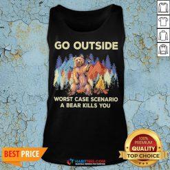 Official Go Outside Worst Case Scenario A Bear Kills You Tank Top - Design By Habittees.com