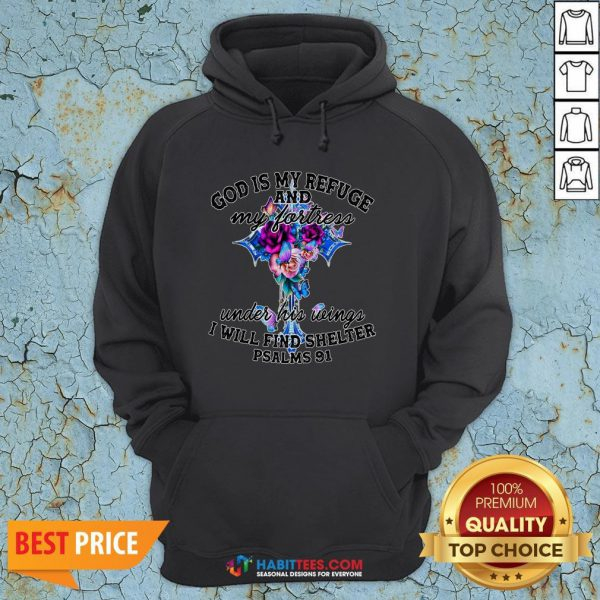 Official God Is My Refuge And My Fortress Under His Wings I Will Find Shelter Psalms 91 Hoodie