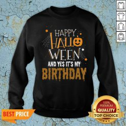 Official Happy Halloween And Yes It's My Birthday Sweatshirt