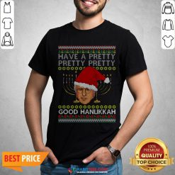Official Have A Pretty Pretty Pretty Good Hanukkah Ugly Christmas Shirt