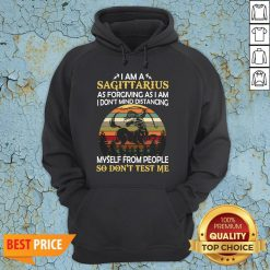 Official I Am A Sagittarius As Forgiving As I Am I Don't Mind Distancing Myself From People So Don't Test Me Hoodie