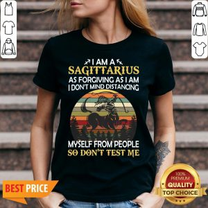Official I Am A Sagittarius As Forgiving As I Am I Don't Mind Distancing Myself From People So Don't Test Me V-neck