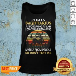 Official I Am A Sagittarius As Forgiving As I Am I Don't Mind Distancing Myself From People So Don't Test Me Tank Top