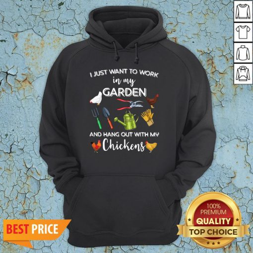 Official I Just Want To Work In My Garden And Hang Out With My Chickens Hoodie
