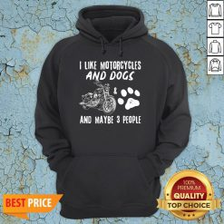 Official I Like Motorcycles And Dogs And Maybe 3 People Hoodie
