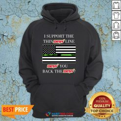 Official I Support The Thin Dew Line Dew You Back The Dew Hoodie